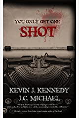 You Only Get One Shot: A Horror Novella Kindle Edition