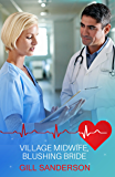 Village Midwife, Blushing Bride: A heartwarming medical romance (Medical Romance Specials Book 26) (English Edition)
