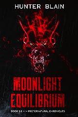 Moonlight Equilibrium: Preternatural Chronicles Book 3.5 (The Preternatural Chronicles) Kindle Edition