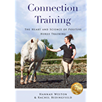 Connection Training: The Heart and Science of Positive Horse Training (English Edition)