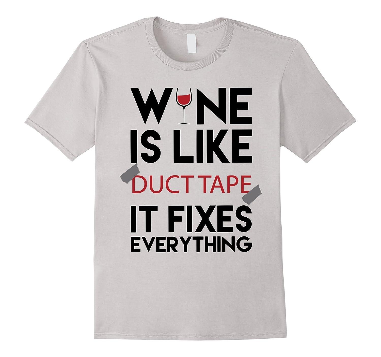 65d96d186 Wine Is Like Duct Tape Funny T Shirt-Vaci – Vaciuk