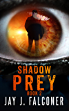 Shadow Prey (Time Jumper Series Book 2)