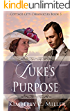 Luke's Purpose (Cottage City Chronicles Book 5)