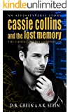 Cassie Collins and the Lost Memory: An AffinityVerse Story (The Cassie Collins Chronicles Book 2)