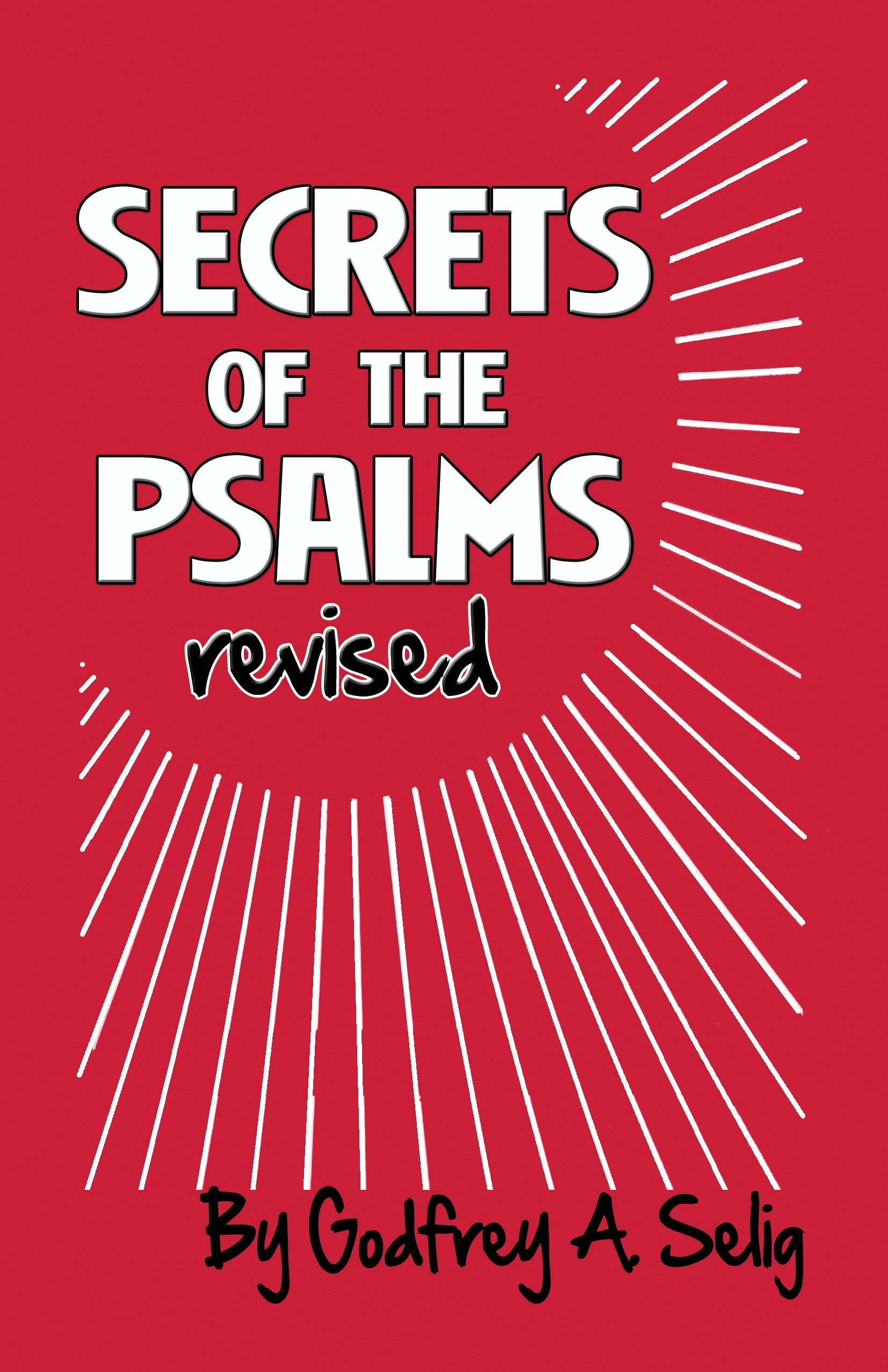 Secrets of the Psalms: The key to answered prayers from the King