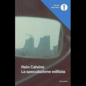 La speculazione edilizia (Oscar opere di Italo Calvino Vol. 18) (Italian Edition)