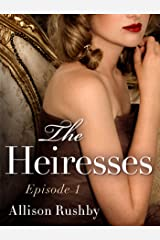 The Heiresses #1 Kindle Edition