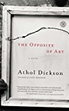 The Opposite of Art: A Novel