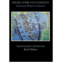 From Cyprus to Lepanto: History of the Events, Which Occurred from the Beginning of the War Brought against the…