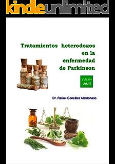 Tratamientos heterodoxos en la enfermedad de Parkinson (Spanish Edition)
