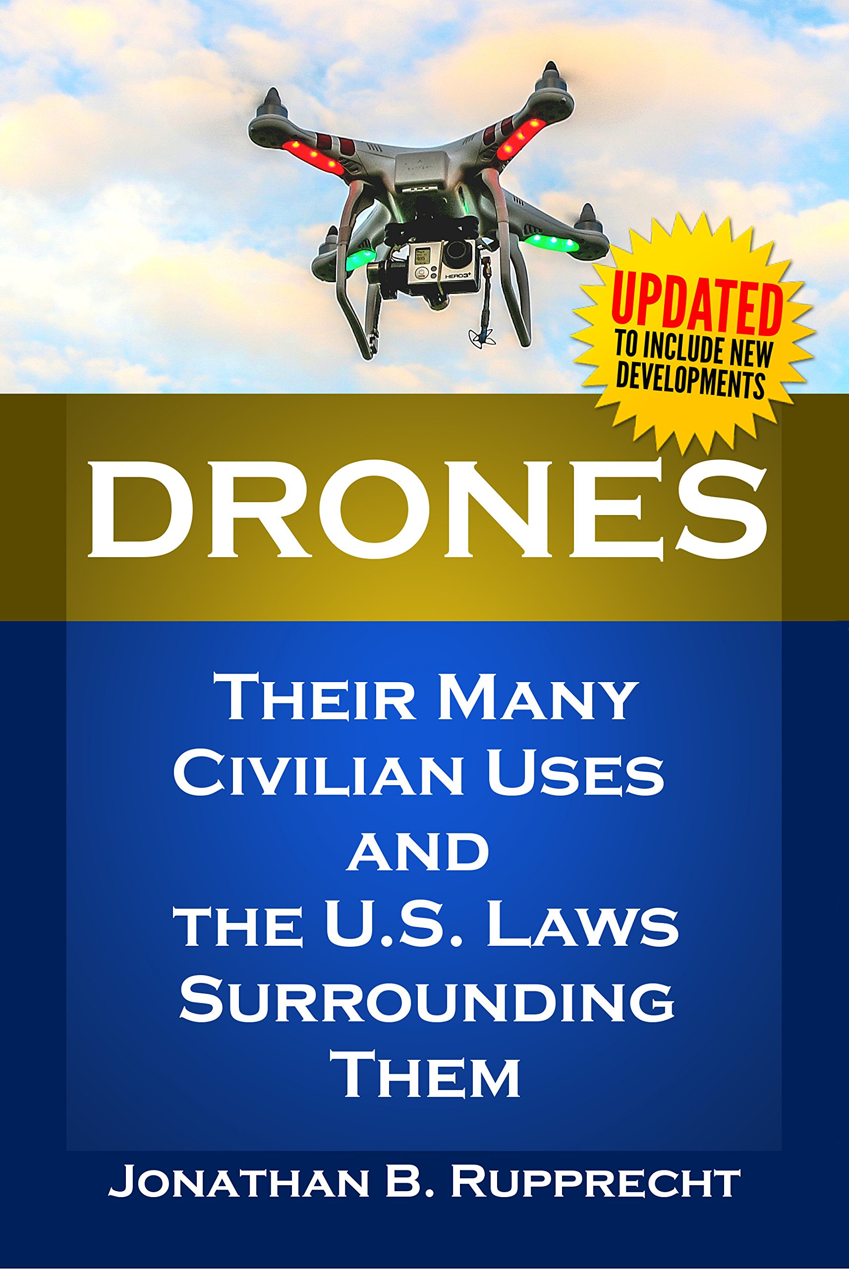 Drones  Their Many Civilian Uses And The U.S. Laws Surrounding Them.  English Edition