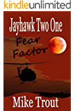 Fear Factor (Jayhawk Two One Book 6)