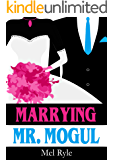 Marrying Mr. Mogul: A CEO Billionaire Contemporary Romance