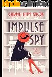 Impulse Spy (Sonic Sleuths Series Book 1)