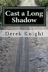 Cast a Long Shadow Kindle Edition