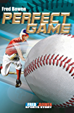 Perfect Game (All-Star Sports Stories Book 13)