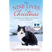 The Nine Lives of Christmas: Can Battersea's Felicia find a home in time for the holidays?: The perfect festive read for…