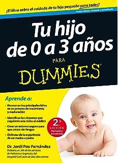 Tu hijo de 0 a 3 años para Dummies: 2ª Edición
