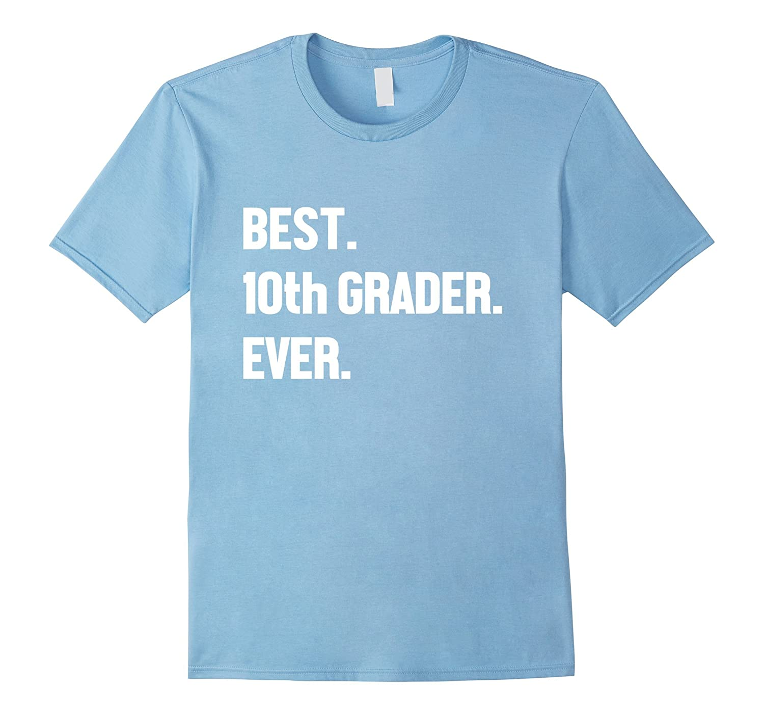 Best 10th Grader Ever T-Shirt for Boys and Girls-Art