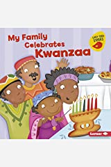 My Family Celebrates Kwanzaa (Holiday Time (Early Bird Stories ™)) Kindle Edition