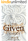 The Given Garden Part 2: epic dystopian fantasy In a romantic utopia that will still your soul (The Eden Chronicles)