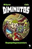 Diminutos: Una pequeña gran aventura (Fuera de Colección)