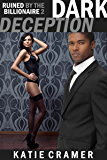 Dark Deception - Ruined by the Billionaire 2: Hotwife and Cuckold Erotica