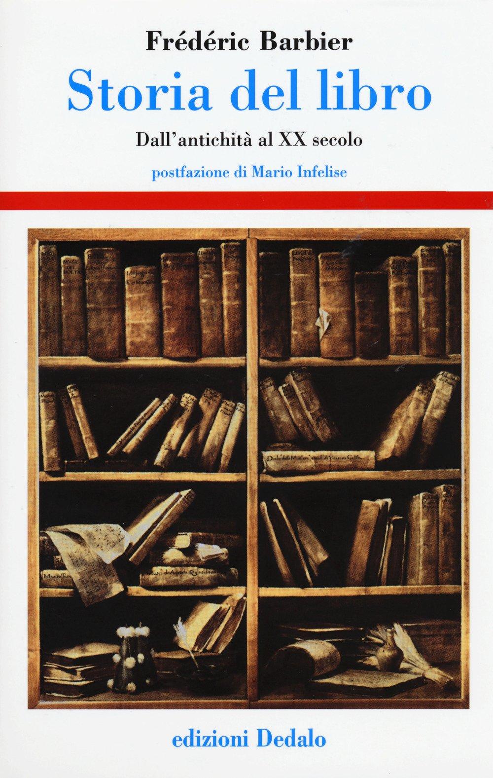 Storia del libro. Dall'antichità al XX secolo Copertina rigida – 22 feb 2018 Frédéric Barbier R. Tomadin Dedalo 8822010043