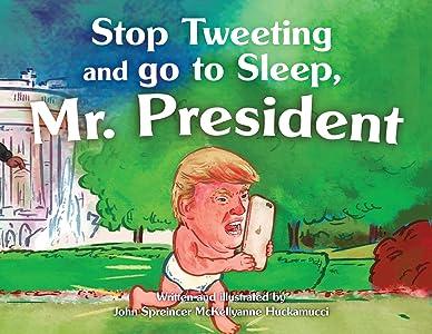 Stop Tweeting and Go to Sleep, Mr. President