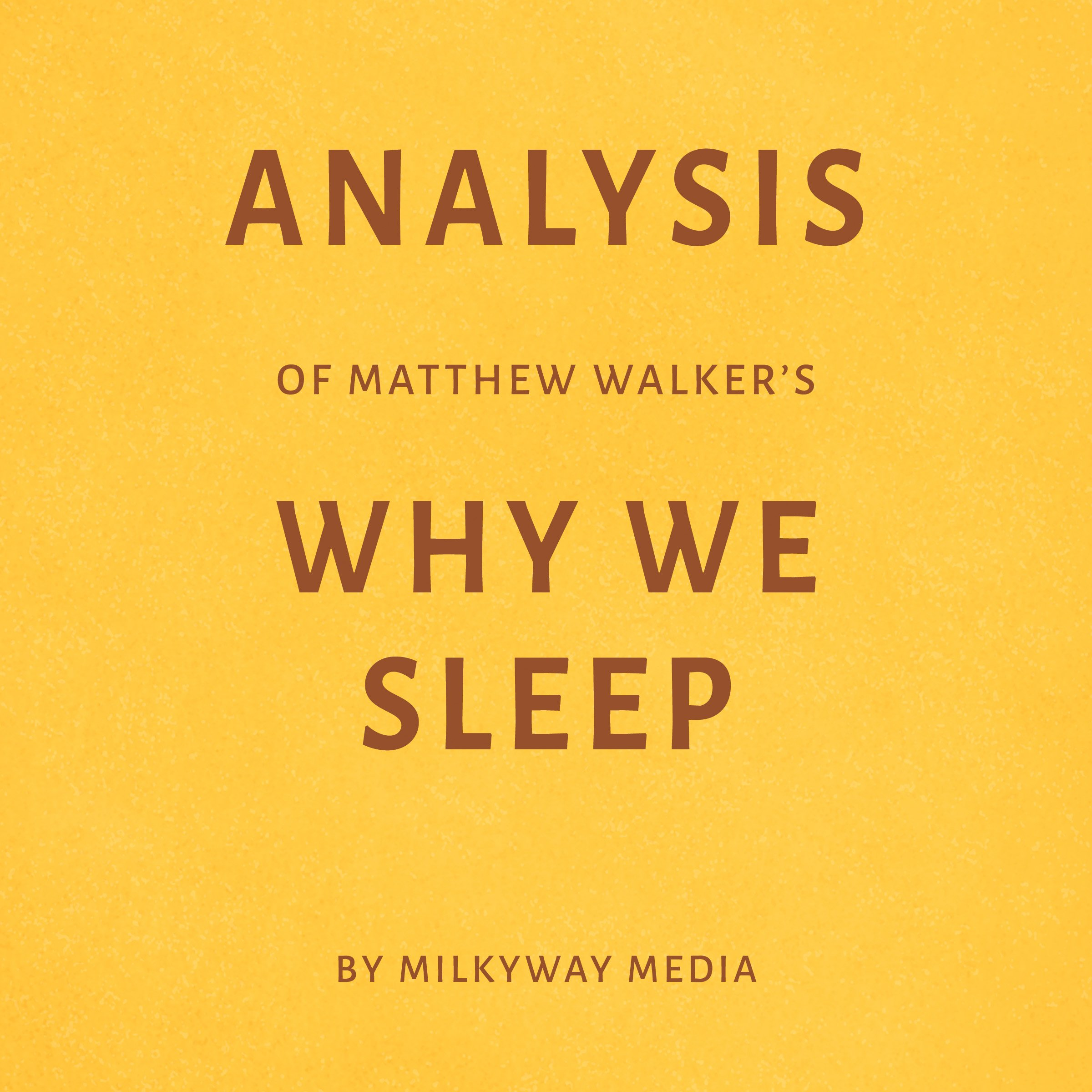 Analysis Of Matthew Walker's Why We Sleep