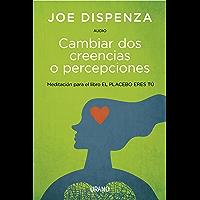 Cambiar Dos Creencias O Percepciones (Audio)