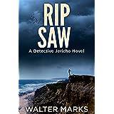 Rip Saw: A Detective Jericho Novel (The Detective Jericho Series Book 8)