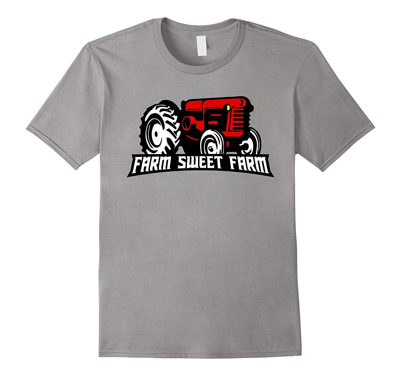 Farm Sweet Farm Tractor T-Shirt for Farmers Shirt-TJ
