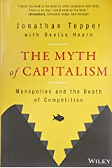 The Myth of Capitalism: Monopolies and the Death of Competition Hardcover