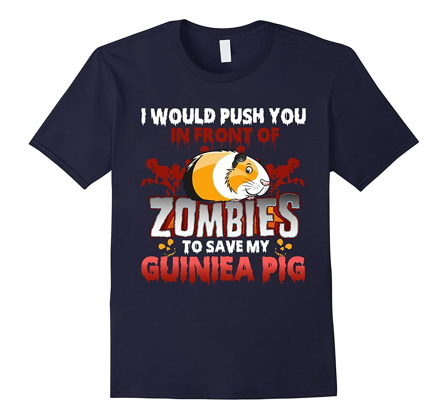 Guinea Pig Shirt I Would Push You In Front Of Zombies-ANZ
