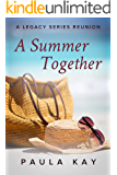 A Summer Together (A Legacy Series Reunion, Book 3)
