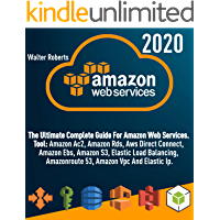 AMAZON WEB SERVICES (aws): The Ultimate Complete Guide For Amazon Web Services, Tool: Amazon Ac2, Amazon Rds, Aws Direct…