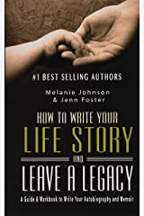 How to Write Your Life Story and Leave a Legacy: A Story Starter Guide & Workbook to Write your Autobiography and Memoir (Elite Story Starter) (Volume 2) Paperback