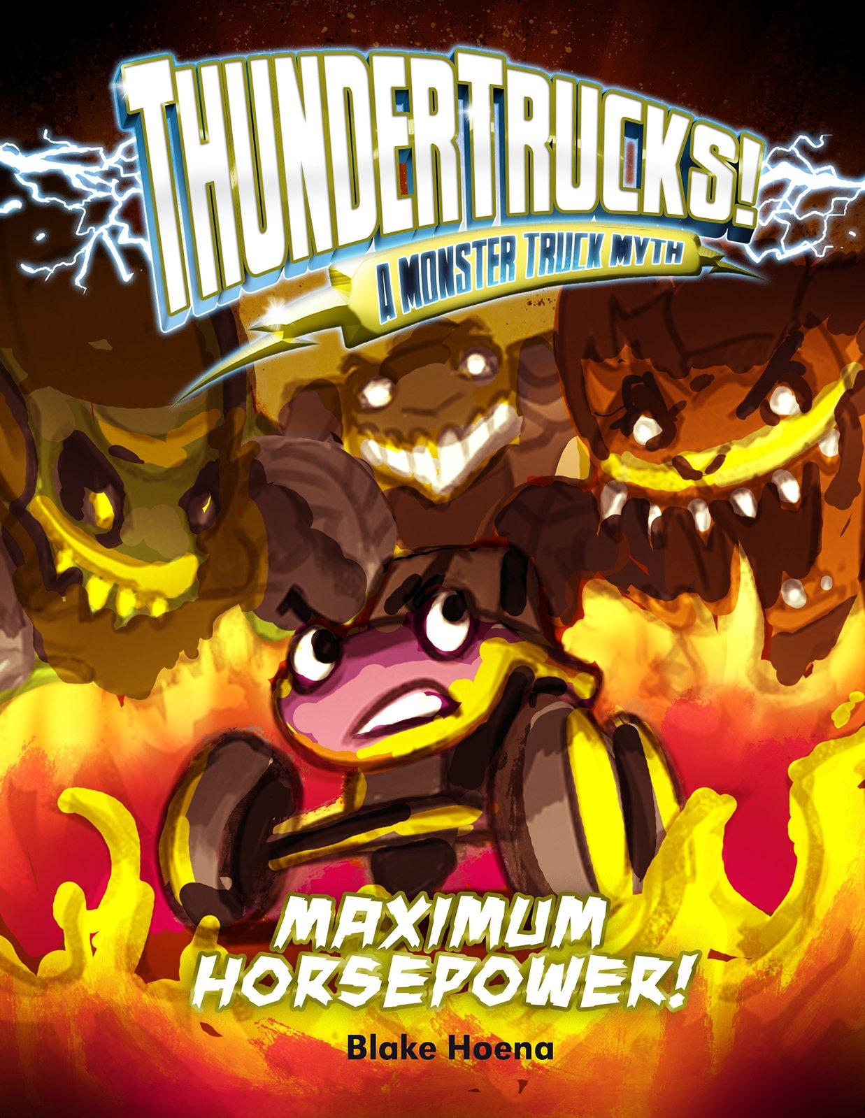 Maximum Horsepower!: A Monster Truck Myth (ThunderTrucks!)