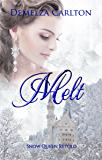 Melt: Snow Queen Retold (Romance a Medieval Fairytale series Book 12)