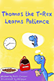 Thomas The T-Rex Learns Patience