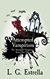 Attempted Vampirism (The Attempted Vampirism Series Book 1)