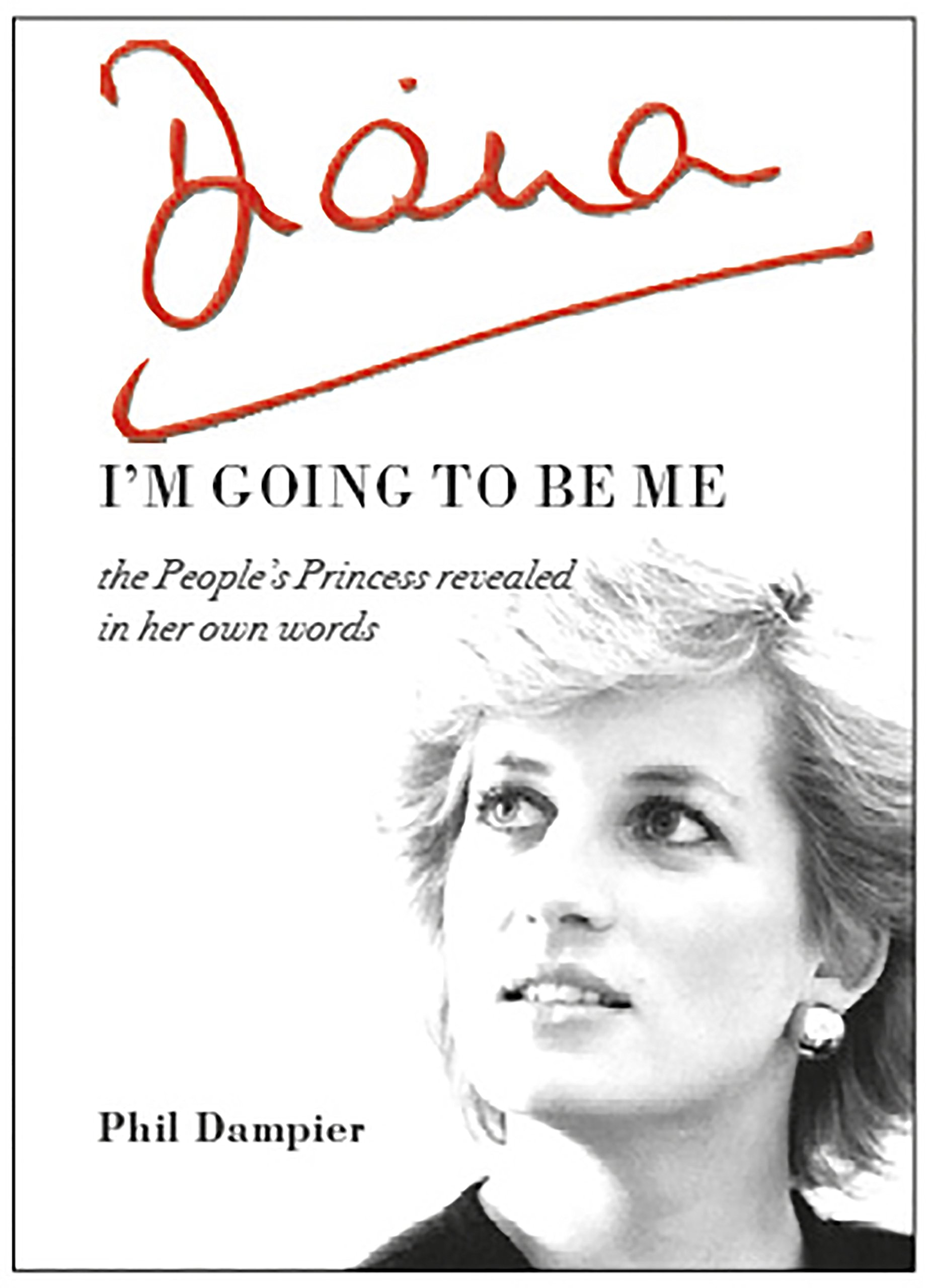 Diana Im Going to be Me the Peoples Princess revealed in her own words