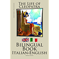 Learn Italian - Bilingual Book (Italian - English) The Life of Cleopatra
