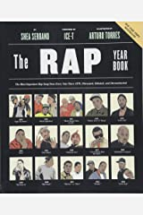 The Rap Year Book: The Most Important Rap Song From Every Year Since 1979, Discussed, Debated, and Deconstructed Paperback