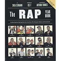 "Rap Year Book, The: ""The Most Important Rap Song From Every Year Since 1979, Discussed, Debated, and Deconstructed"""