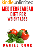 Mediterreanean Diet for Weight Loss: Learn How To Lose Fat and Get Healthy With The Mediterranean Diet - Includes Over 80 Recipes To Get You Started (Mediterranean ... Diet & Recipes For a Healthy Lifestyle)
