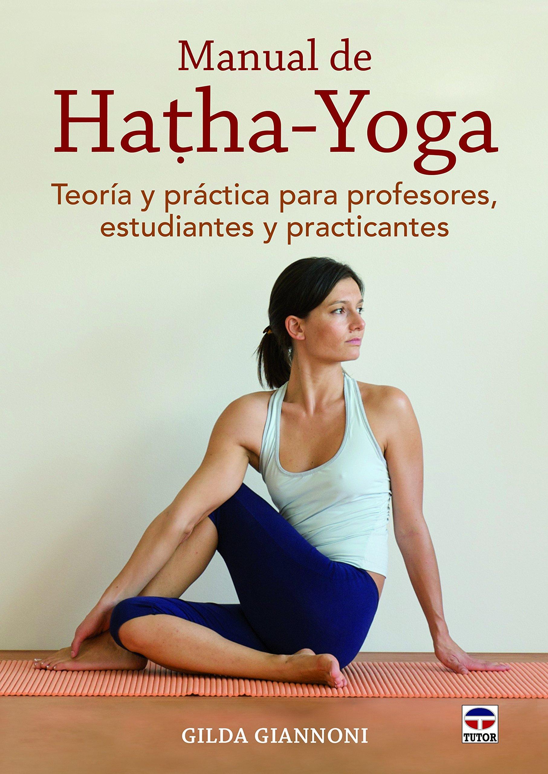 Manual de hatha-yoga : teoría y práctica para profesores ...