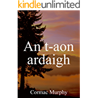 An t-aon ardaigh (Irish Edition)
