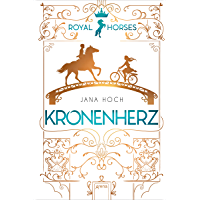 Royal Horses (1). Kronenherz (German Edition)